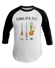 Come We Fly Baseball Tee front