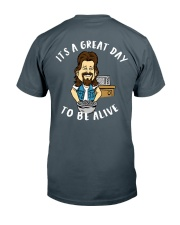 Great Day To Be Alive Classic T-Shirt back