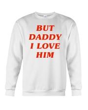 But Daddy I Love Him Crewneck Sweatshirt thumbnail