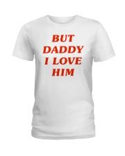 But Daddy I Love Him Ladies T-Shirt thumbnail