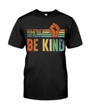 Be Kind In The World Classic T-Shirt front