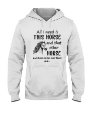 All I Need Is This Horse Hooded Sweatshirt thumbnail