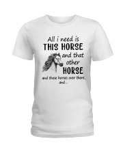 All I Need Is This Horse Ladies T-Shirt tile