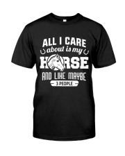 All I Care About Is My Horse Classic T-Shirt front