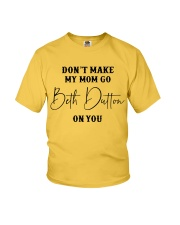 Don't Make My Mom Go Beth Dutton Youth T-Shirt front