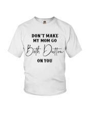 Don't Make My Mom Go Beth Dutton Youth T-Shirt tile