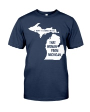 Don't Stand With That Woman From Michigan Classic T-Shirt front
