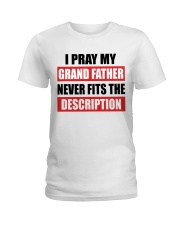 I Pray My Grand Father Ladies T-Shirt tile