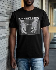 Black Is Not A Crime Classic T-Shirt apparel-classic-tshirt-lifestyle-front-40