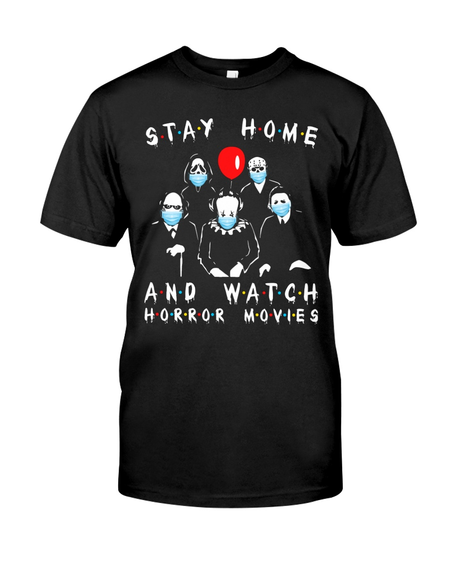 Stay Home - Watch Horror Movies Classic T-Shirt