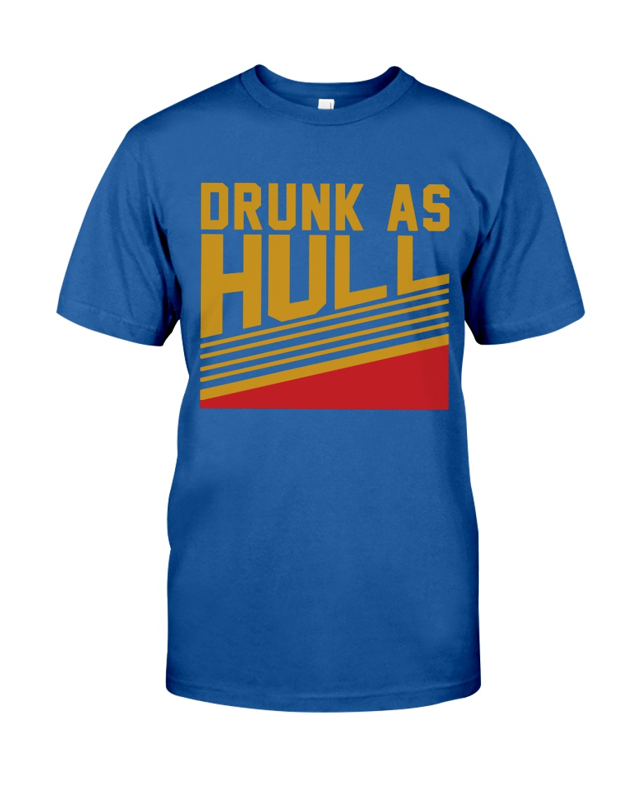 Drunk As Hull Classic T-Shirt