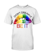 Don't Dream It Be It Classic T-Shirt front