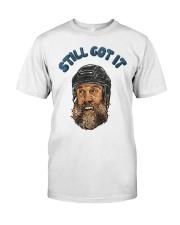 Still Got It Classic T-Shirt front