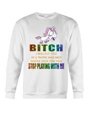 Unicorn Stop Playing With Me Crewneck Sweatshirt thumbnail