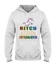 Unicorn Stop Playing With Me Hooded Sweatshirt thumbnail