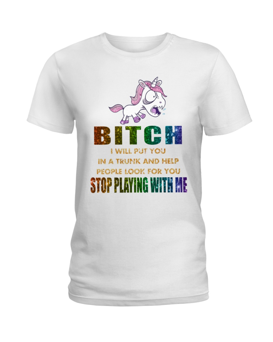 Unicorn Stop Playing With Me Ladies T-Shirt