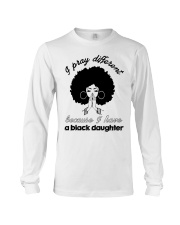 I Have A Black Daughter Long Sleeve Tee tile