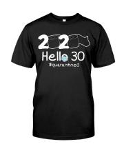Hello 30 Quarantine Classic T-Shirt front