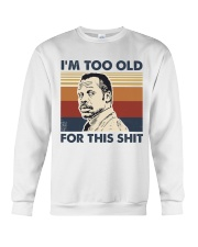 I'm Too Old Crewneck Sweatshirt tile
