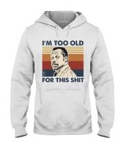 I'm Too Old Hooded Sweatshirt tile