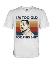 I'm Too Old V-Neck T-Shirt tile