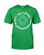 Ain't No Laws Classic T-Shirt front