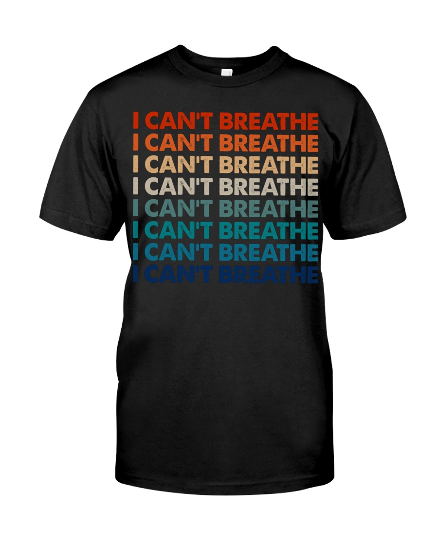 I Can't Breathe 6 Classic T-Shirt