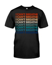 I Can't Breathe 6 Classic T-Shirt front