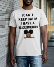 I Have A Black Daughter Classic T-Shirt apparel-classic-tshirt-lifestyle-front-40