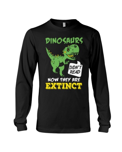 Dinosaurs Didn't Read Now They Are Extinct Funny