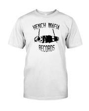 Hench Mafia Records T Shirt Classic T-Shirt front
