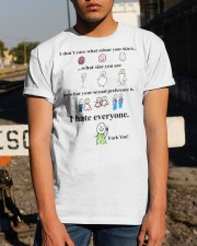 i don't care what colour your skin i hate everyone Classic T-Shirt apparel-classic-tshirt-lifestyle-29
