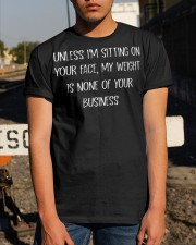 UNLESS I'M SITTING ON YOUR FACE SHIRT Classic T-Shirt apparel-classic-tshirt-lifestyle-29