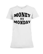 money by monday shirt Premium Fit Ladies Tee thumbnail