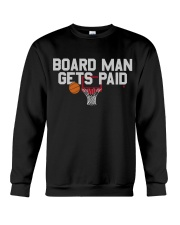 board man gets paid shirt Crewneck Sweatshirt thumbnail