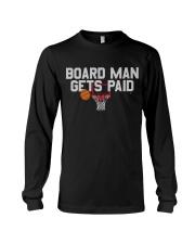 board man gets paid shirt Long Sleeve Tee thumbnail