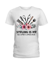 Styling is my second language Ladies T-Shirt front