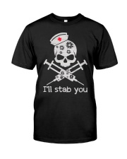 I'll stab you Classic T-Shirt front