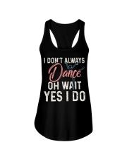 I don't always dance Ladies Flowy Tank thumbnail