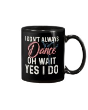 I don't always dance Mug thumbnail