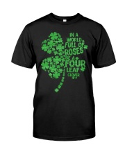 Be a Four Leaf Clover Classic T-Shirt thumbnail