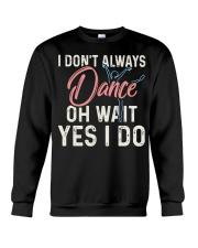 I don't always dance Crewneck Sweatshirt thumbnail