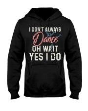 I don't always dance Hooded Sweatshirt thumbnail