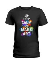 Keep calm and Make Art Ladies T-Shirt thumbnail