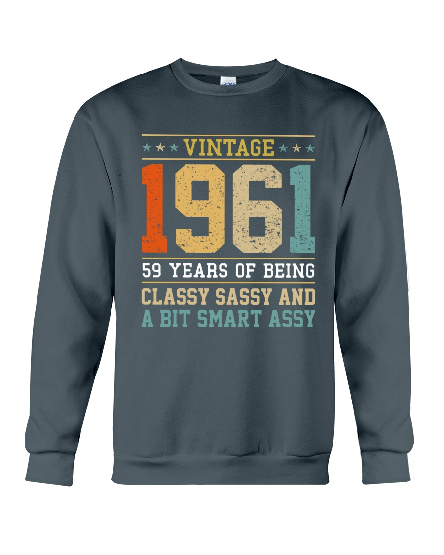 1961 - Being Classy Sassy And Smart Assy Crewneck Sweatshirt