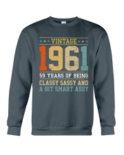 1961 - Being Classy Sassy And Smart Assy Crewneck Sweatshirt front