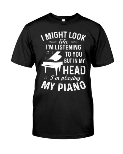 In my head - I'm playing my piano
