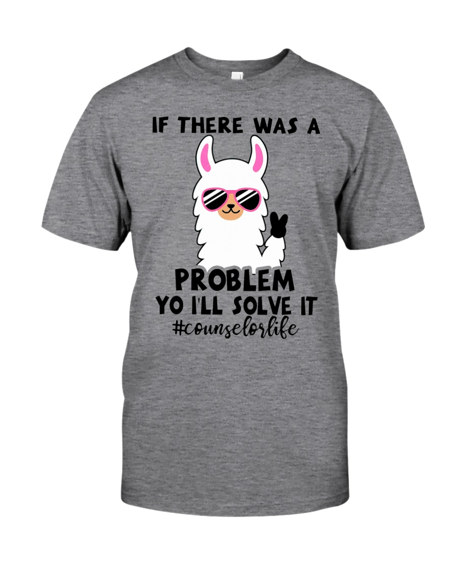 If there was a problem I'll solve it Classic T-Shirt
