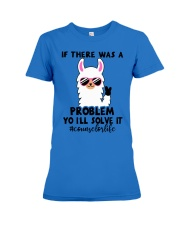 If there was a problem I'll solve it Premium Fit Ladies Tee thumbnail