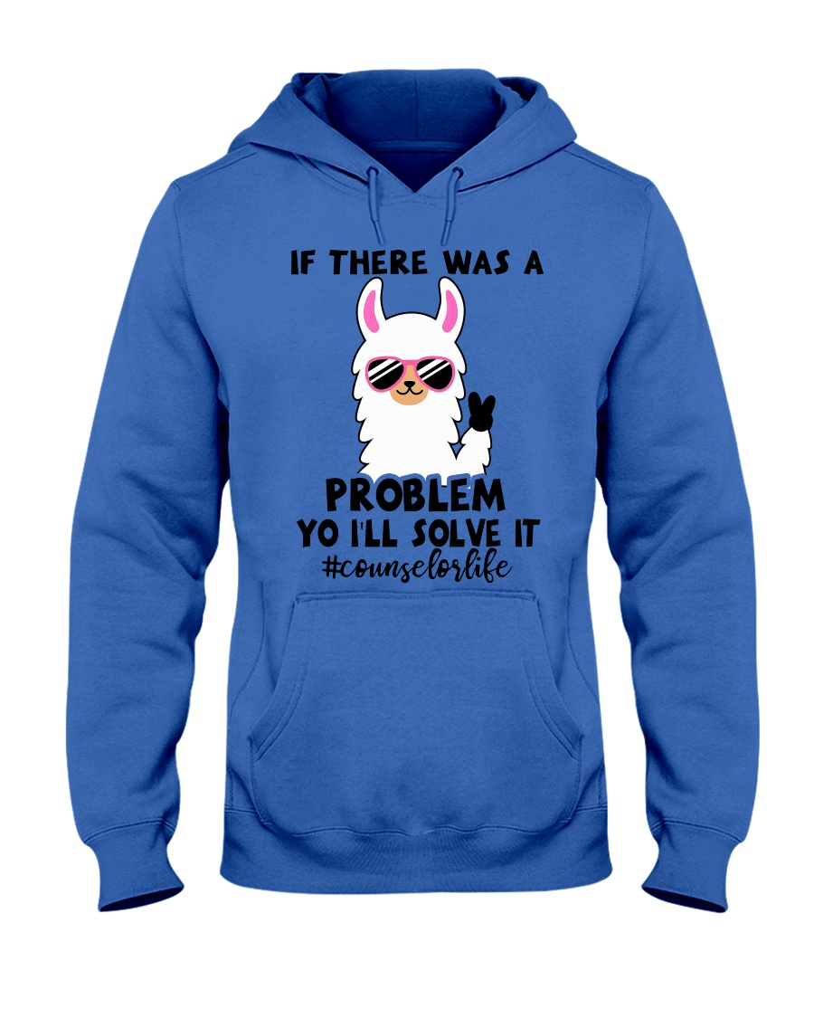 If there was a problem I'll solve it Hooded Sweatshirt